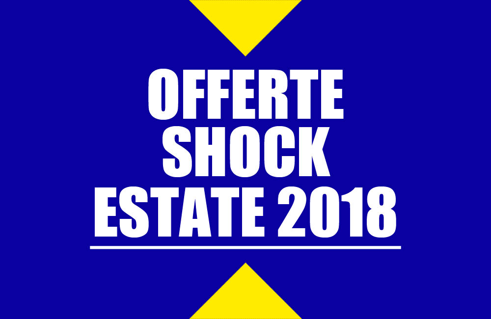 OFFERTE SHOCK ESTATE 2018