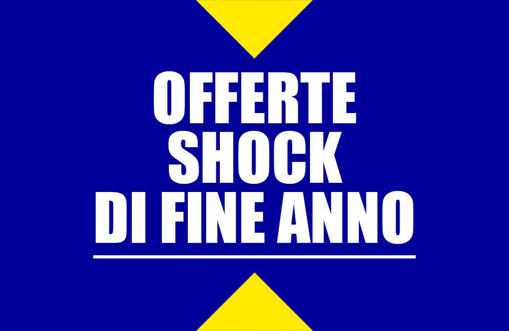 OFFERTE SHOCK DI FINE ANNO 2017